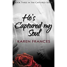 He's Captured my Soul: Volume 3 (The Captured Series)