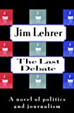 The Last Debate: A Novel