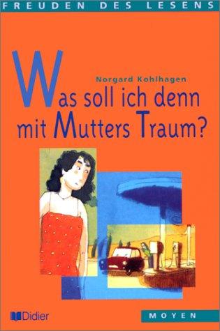 Was soll ich denn mit Mutters Traum ? par Norgard Kohlhagen