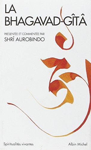 Bhagavad Gita (La) (Spiritualités vivantes) por Shri Aurobindo