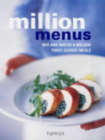 Million Menus: Mix and Match a Million Three-Course Meals (Hamlyn Food & Drink S.)