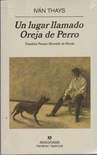 Un lugar llamado Oreja de Perro (Spanish Edition) by Ivan Thays (2008-12-15)