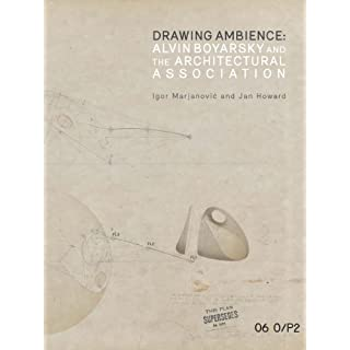 Drawing Ambience: Alvin Boyarsky and the Architectural Association