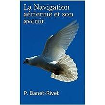 La Navigation aérienne et son avenir
