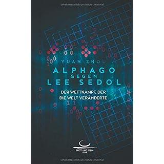 AlphaGo gegen Lee Sedol: Der Wettkampf, der die Welt veränderte