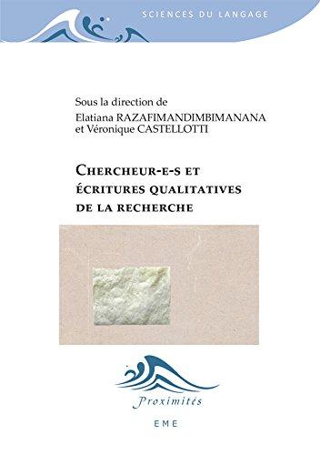 Chercheur(e)s et écritures qualitatives de la recherche (Proximités Sciences du langage) par Véronique Castellotti