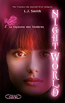 Night World, Tome 8: Le royaume des ténèbres par [Smith, L.J.]