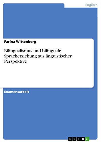 Bilingualismus und bilinguale Spracherziehung aus linguistischer ...