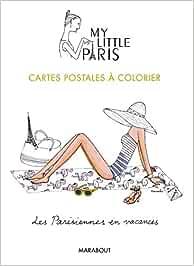 Cartes Postales A Colorier My Little Paris Loisirs Creatifs Amazon De Kanako Fremdsprachige Bucher