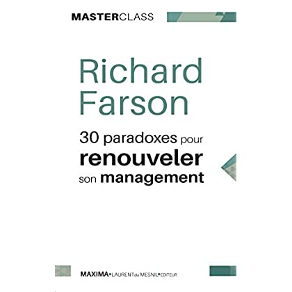 30 paradoxes pour renouveler son management: Un guide innovant (Master Class)
