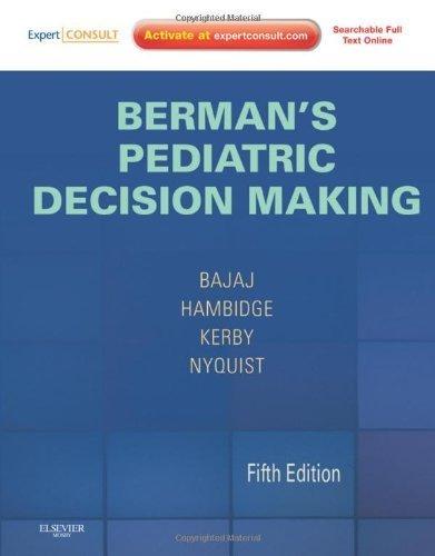 bermans-pediatric-decision-making-expert-consult-online-and-print-5e-by-bajaj-md-mph-lalit-hambidge-