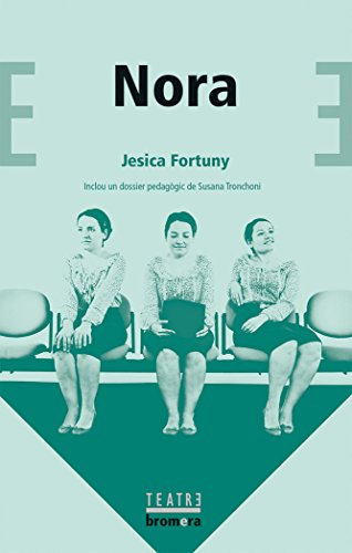Nora (Bromera Teatre) por Jesica Fortuny Marzo