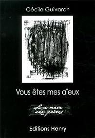 Vous êtes mes aïeux par Cécile Guivarch