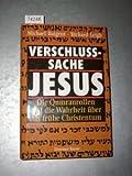 Verschlusssache Jesus : die Qumranrollen und die Wahrheit über das frühe Christentum. = The Dead Sea scrolls deception 3426265575 - Baigent Michael und Leigh Richard