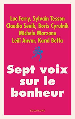 Sept voix sur le bonheur (French Edition)