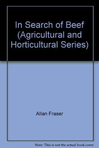 In Search of Beef (Agricultural and Horticultural Series)