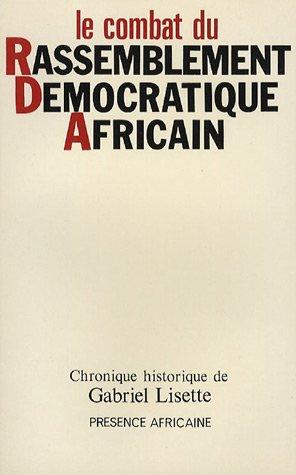 Le Combat du Rassemblement Démocratique Africain pour la décolonisation pacifique de l'Afrique Noire