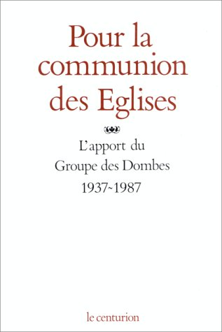 Pour la communion des Eglises par Groupe des Dombes