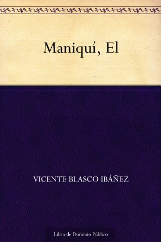 Maniquí, El por Vicente Blasco Ibáñez