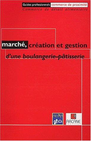 Marché, création et gestion d'une boulangerie-pâtisserie