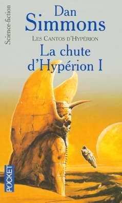 Les Cantos d'Hypérion, Tome 3 : La chute d'Hypérion I par Dan Simmons