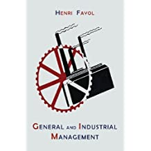 General and Industrial Management by Henri Fayol (2013-08-07)