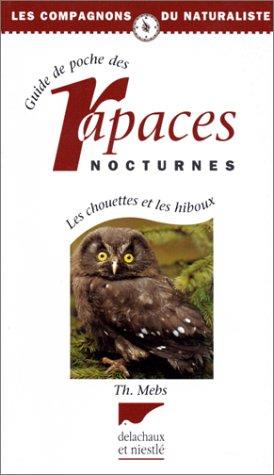 GUIDE DES RAPACES NOCTURNES CHOUETTES & HIBOUX par Theodor Mebs