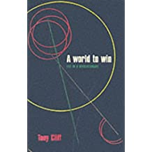 A World To Win: The Life of a Revolutionary