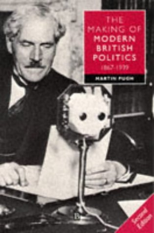 The Making of Modern British Politics, 1867-1939 by Martin Pugh (1993-03-04)