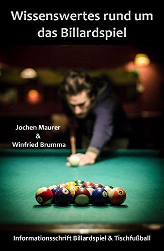 Wissenswertes rund um das Billardspiel: Informationsschrift Billard und Tischfußball (German Edition) por Jochen Maurer