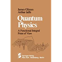 Quantum Physics: A Functional Integral Point of View