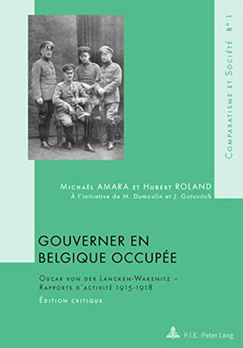 Gouverner En Belgique Occupee: 1 (Comparatism and Society) par Michael Amara