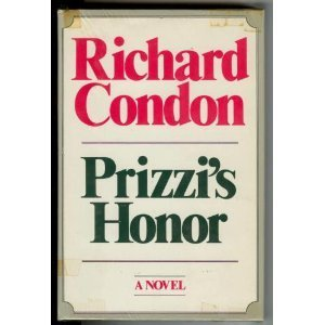 Prizzi's Honor by Richard Condon (1982-03-01)