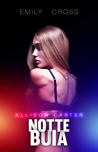 Notte Buia: Allison Carter