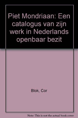 Piet Mondriaan. Een catalogus van zijn werk in Nederland openbaar bezit