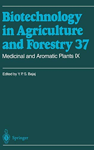 Medicinal and Aromatic Plants IX (Biotechnology in Agriculture and Forestry, Band 37)