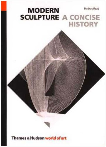 Modern Sculpture: A Concise History (World of Art) por Herbert Read