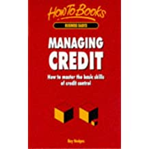 Managing Credit: How to Manage the Basic Skills of Credit Control