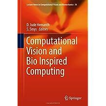Computational Vision and Bio Inspired Computing (Lecture Notes in Computational Vision and Biomechanics)