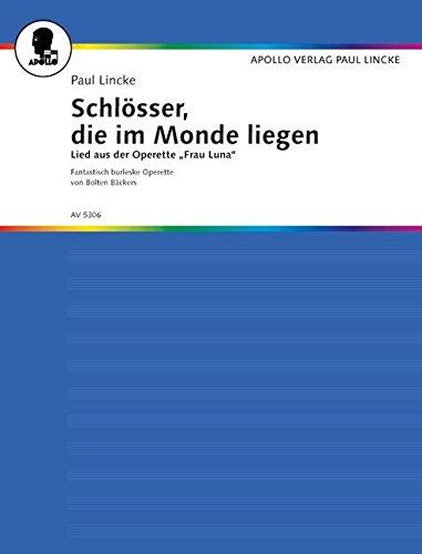 schlosser-die-im-monde-liegen-lied-aus-der-operette-frau-luna-singstimme-und-klavier