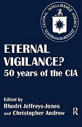Eternal Vigilance?: 50 years of the CIA (Studies in Intelligence) (1997-06-03)