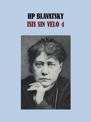 ISIS SIN VELO 4 - HP BLAVATSKY por HELENA BLAVATSKY