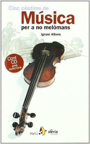 Descargar Libro Música per a no melòmans (Cinc cèntims de...) de Ignasi Albors Rey