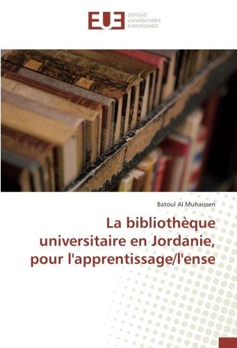 La bibliothèque universitaire en Jordanie, pour l'apprentissage/l'ense par Batoul Al.Muhaissen
