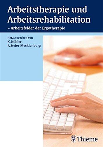 Arbeitstherapie und Arbeitsrehabilitation - Arbeitsfelder der Ergotherapie Der Allgemeinmedizin Ambulante