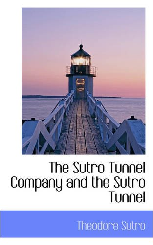 The Sutro Tunnel Company and the Sutro Tunnel