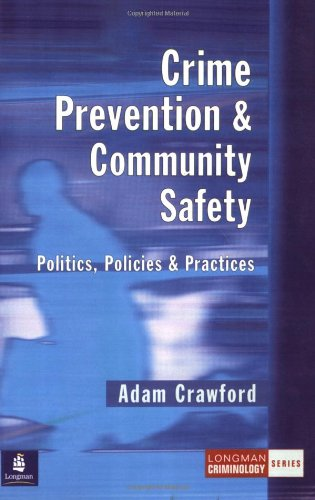 Crime Prevention and Community Safety: Politics, Policies and Practices (Longman Criminology Series) por Adam Crawford