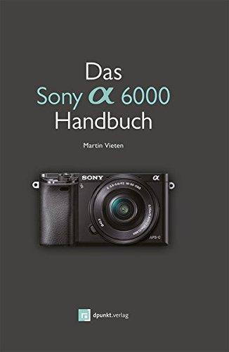 Preisvergleich Produktbild Das Sony Alpha 6000 Handbuch