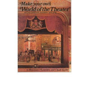 Make Your Own World of the Theatre by Rosemary Lowndes (1983-09-03)