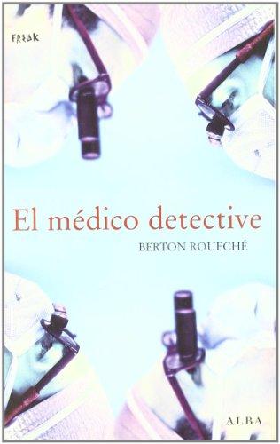 El médico detective (Freak) por Berton Roueché